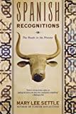 img - for Spanish Recognitions: The Roads to the Present book / textbook / text book