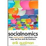Socialnomics: How Social Media Transforms the Way We Live and Do Businessby Erik Qualman