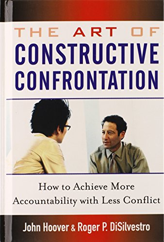 The Art of Constructive Confrontation: How to Achieve More Accountability with Less Conflict (John P Hoover compare prices)