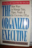The Organized Executive: New Ways to Manage Time, Paper, People, and the Electronic Office (0393035670) by Stephanie Winston