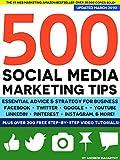 500 Social Media Marketing Tips: Essential Advice,...