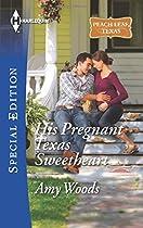 His Pregnant Texas Sweetheart (Peach Leaf, Texas)