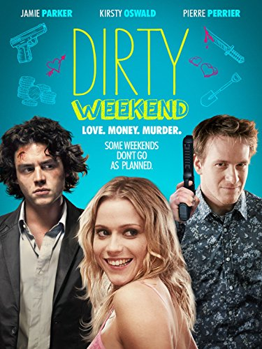 dirty weekend movie trailer reviews and more tvguidecom