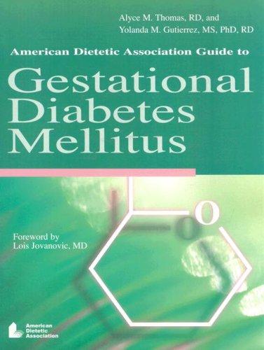 American Dietetic Assocation Guide To Gestational Diabetes Mellitus