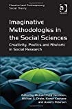 img - for Imaginative Methodologies in the Social Sciences: Creativity, Poetics and Rhetoric in Social Research (Classical and Contemporary Social Theory) book / textbook / text book