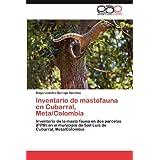 Inventario de mastofauna en Cubarral, Meta/Colombia: Inventario de la masto fauna en dos parcelas (PPM) en el...