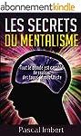 Les secrets du mentalisme: Tout le mo...