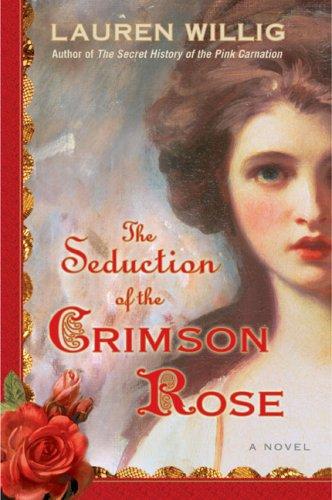 The Seduction of the Crimson Rose, Lauren Willig