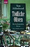 Tödliche Oliven: Ein kulinarischer Krimi. Xavier Kieffers vierter Fall (KiWi)