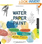 Water Paper Paint: Exploring Creativi...