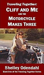 Traveling Together: Cliff and Me and the Motorcycle Makes Three