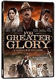 For Greater Glory (L'Honneur et la gloire : L'Histoire vraie de la Christiada) (Version Française Incluse) (Bilingual)