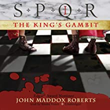 SPQR I: The King's Gambit (       UNABRIDGED) by John Maddox Roberts Narrated by Simon Vance