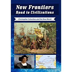 New Frontiers Road to Civilizations Christopher Columbus and the New World