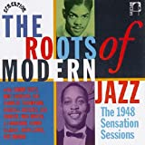 echange, troc Various Artists - Roots of Modern Jazz