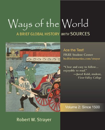 Ways of the World: A Brief Global History with Sources, Volume 2: Since 1500, Robert W. Strayer
