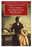 The Widowing of Mrs Holroyd and Other Plays (Oxford World's Classics) (0192833146) by Lawrence, D. H.