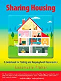 Sharing Housing, A Guidebook to Finding and Keeping Good Housemates