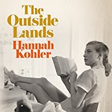 The Outside Lands Audiobook by Hannah Kohler Narrated by Tavia Gilbert, Michael Crouch