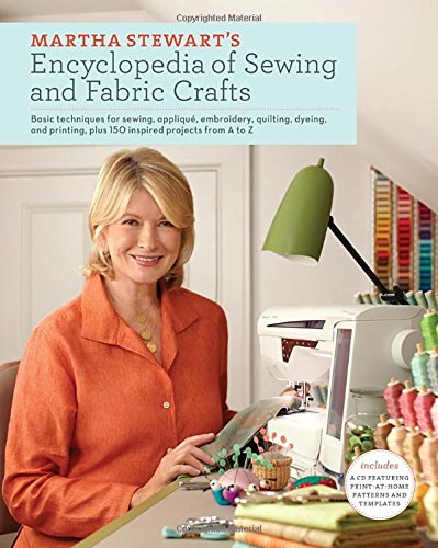 martha-stewarts-encyclopedia-of-sewing-and-fabric-crafts-basic-techniques-and-150-inspired-ideas-for