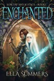 Enchanted (Sorcery and Science Book 1)