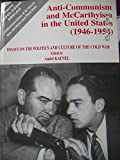 img - for Anti-Communism and McCarthyism in the United States (1946-1954) : essays on the politics and culture of the cold war book / textbook / text book