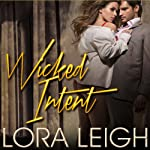 Wicked Intent: Bound Hearts, Book 4 (       UNABRIDGED) by Lora Leigh Narrated by Nick Sullivan