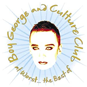 At Worst...The Best Of Boy George And Culture Club