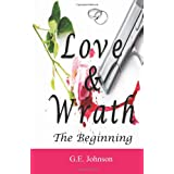 Love & Wrath: The Beginning ~ G. E. Johnson