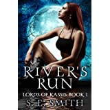 River's Run (Lords of Kassis Book 1) ~ S. E. Smith