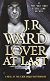 Lover At Last: A Novel of the Black Dagger Brotherhood