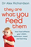 img - for They Are What You Feed Them: How Food Can Improve Your Child's Behaviour, Mood and Learning book / textbook / text book