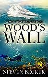 Wood's Wall: A Mac Travis Adventure (Nautical Thriller Series Book 3)