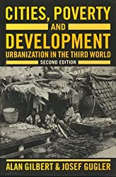 Cities, Poverty and Development: Urbanization in the Third World