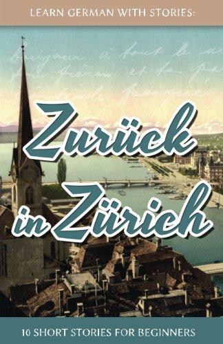 learn-german-with-stories-zuruck-in-zurich-10-short-stories-for-beginners-volume-8-dino-lernt-deutsc