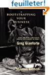Bootstrapping Your Business: Start an...