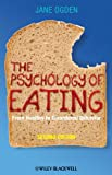 The Psychology of Eating: From Healthy to Disordered Behavior (1405191201) by Ogden, Jane