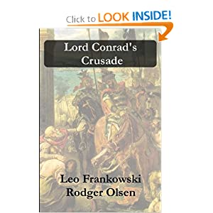 Lord Conrad's Crusade by Leo Frankowski and Rodger Olsen