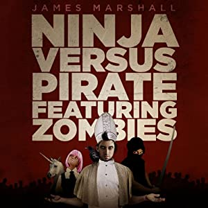 Ninja Versus Pirate Featuring Zombies Audiobook