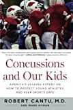 img - for Concussions and Our Kids: America's Leading Expert on How to Protect Young Athletes and Keep Sports Safe book / textbook / text book