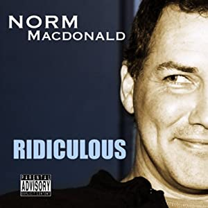 Ridiculous | [Norm MacDonald, Will Ferrell, Molly Shannon, Jon Lovitz, more]