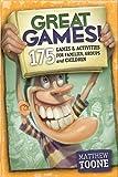 Great Games! 175 Games & Activities for Families, Groups, & Children