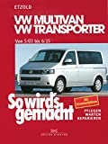 VW Multivan / VW Transporter T5 115-235 PS: Diesel 84-174 PS ab 5/2003, So wirds gemacht - Band 134