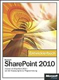 Microsoft SharePoint 2010 - Das Entwicklerbuch: Intranet mit SharePoint 2010 - von der Anpassung bis zur Programmierung
