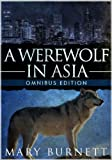 img - for A Werewolf in Asia: Omnibus Edition (Urban Werewolves Series Book 1) book / textbook / text book