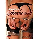 """Gehorche mir!: Erotischer Romanvon """"Nina Jansen"""""""
