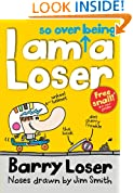 I am so over being a Loser: 3 (BARRY LOSER)