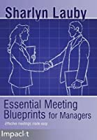 Essential Meetings Blueprints for Managers Front Cover