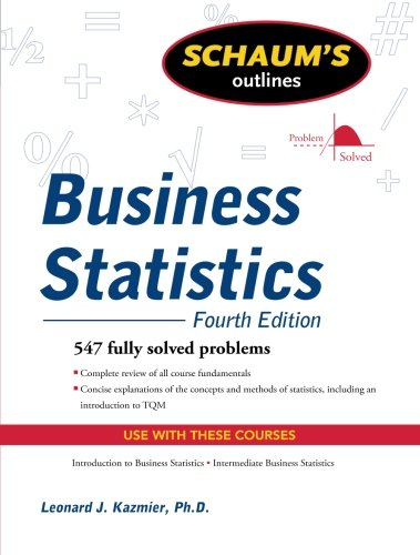 Schaum's Outline of Business Statistics, Fourth Edition...