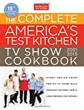 The Complete Americas Test Kitchen TV Show Cookbook 2001-2015